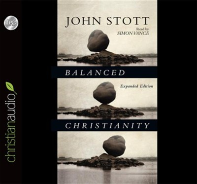 Balanced Christianity - unabridged audiobook on CD  -     Narrated By: Simon Vance     By: John Stott