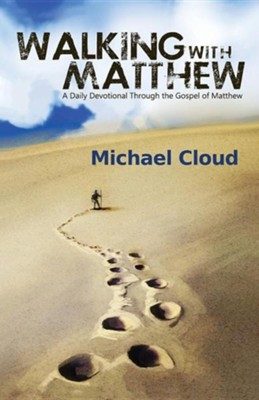 Walking with Matthew  -     By: Michael A. Cloud