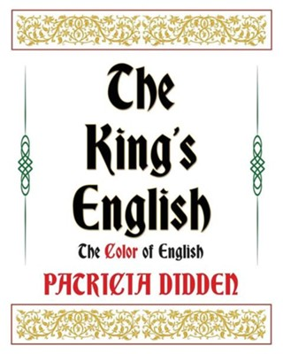 The King's English  -     By: Patricia Didden