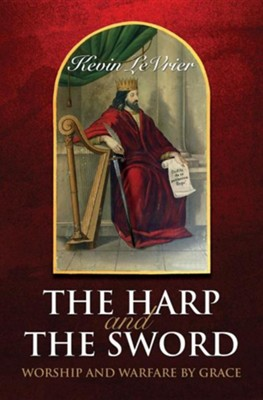 The Harp and the Sword  -     By: Kevin Levrier