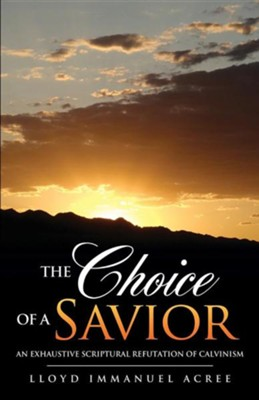 The Choice of a Savior  -     By: Lloyd Immanuel Acree