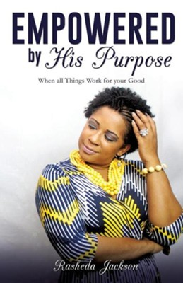 Empowered by His Purpose  -     By: Rasheda Jackson