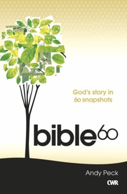 Bible 60 - The Whole Story: God's Story in 60 Snapshots  -     By: Andy Peck