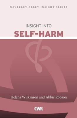 Insight Into Self-Harm  -     By: Helena Robson