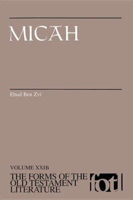 Micah: Volume XXIB, The Forms of the Old Testament Literature (FOTL)  -     By: Ehud Ben Zvi