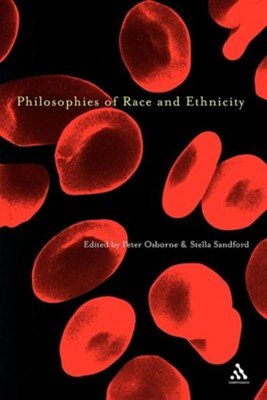 Philosophies of Race and Ethnicity  -     Edited By: Peter Osborne, Stella Sandford     By: Peter Osborne(ED.) & Stella Sandford(ED.)