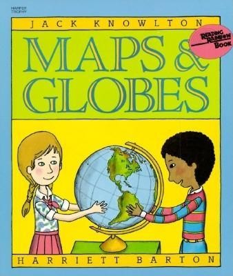 Maps and Globes  -     By: Jack Knowlton     Illustrated By: Harriett Barton, Jack Knowlton