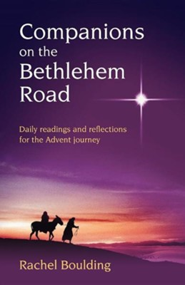 Companions on the Bethlehem Road  -     By: Rachel Boulding