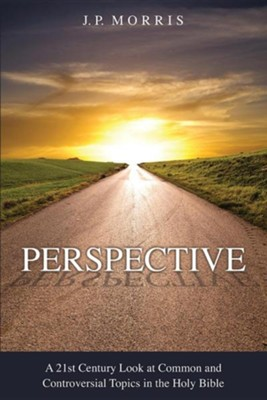 Perspective  -     By: J.P. Morris