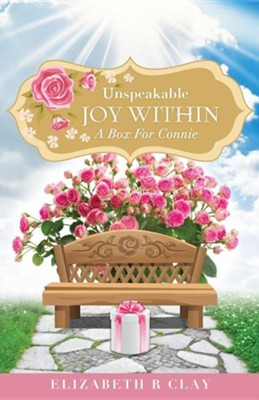 Unspeakable Joy Within  -     By: Elizabeth R. Clay