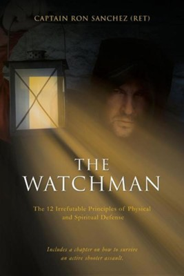 The Watchman  -     By: Ron Sanchez