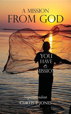 A Mission from God  -     By: Curtis E. Jones
