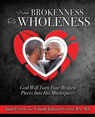 From Brokenness to Wholeness  -     By: Jamil Everett