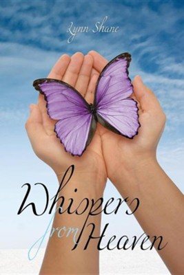 Whispers from Heaven  -     By: Lynn Shane
