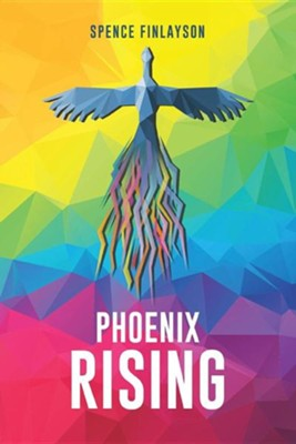 Phoenix Rising  -     By: Spence Finlayson