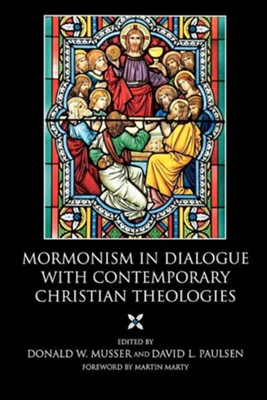 Mormonism in Dialogue with Contemporary Christian Theologies Trade Paper  -     Edited By: Donald W. Musser, David L. Paulsen     By: Donald W. Musser(Editor) & David L. Paulsen(Editor)
