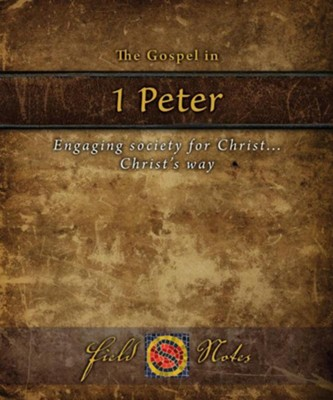 The Gospel in 1st Peter: Engaging Society for Christ Christs Way  -     By: Rhome Van Dyck, Jonathan Murphy