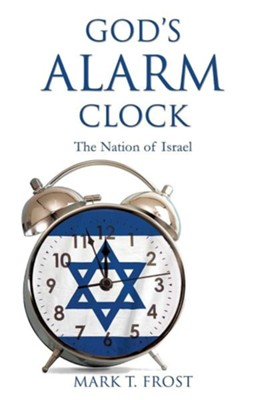 God's Alarm Clock  -     By: Mark T. Frost