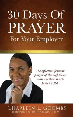 30 Days of Prayer for Your Employer  -     By: Charleen L. Goombs