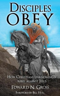 Disciples Obey  -     By: Edward N. Gross