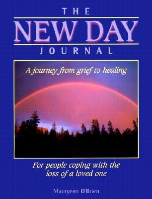 The New Day Journal: A Journey from Grief to Healing  -     By: Mauryeen O'Brien