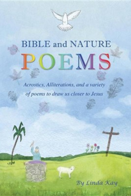 Bible and Nature Poems  -     By: Linda Kay