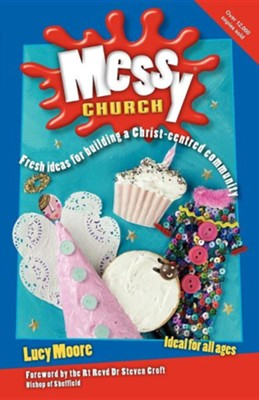 Messy Church - second edition   -     By: Lucy Moore