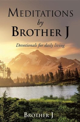 Meditations by Brother J  -     By: Brother J
