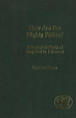 How Are the Mighty Fallen?  -     By: Barbara Green