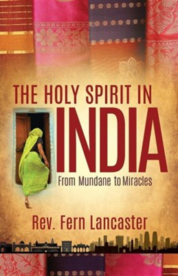 The Holy Spirit in India  -     By: Fern Lancaster