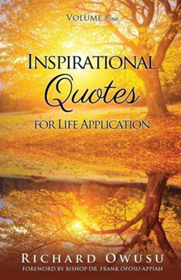 Inspirational Quotes for Life Application  -     By: Richard Owusu, Frank Ofosu-Appiah