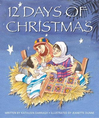 12 Days of Christmas  -     By: Kathleen Darragh     Illustrated By: Jeanette Dunne
