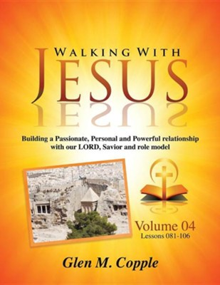 Walking with Jesus - Volume 04   -     By: Glen M. Copple