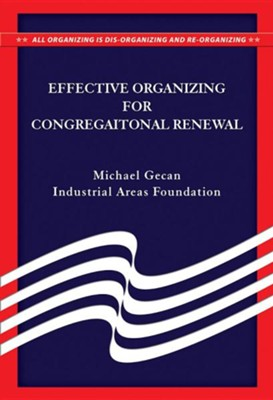 Effective Organization for Congregational Renewal  -     By: Michael Gecan