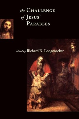 The Challenge of Jesus' Parables  -     By: Richard N. Longenecker