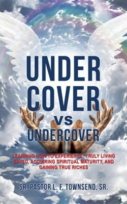 Under Cover Vs Undercover  -     By: L.F. Townsend Sr.