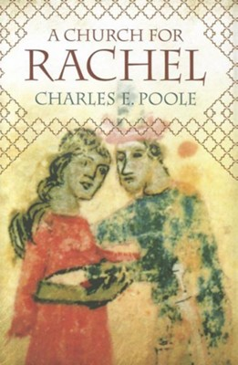 A Church for Rachel  -     By: Charles E. Poole