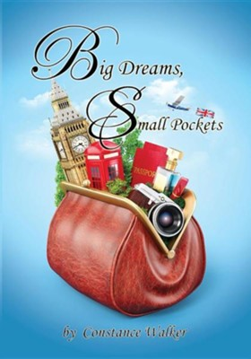 Big Dreams Small Pockets  -     By: Constance Walker