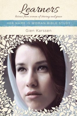 Learners: Lessons from Women of Striving and Grace, Her Name is Woman Bible Studies  -     By: Gien Karssen