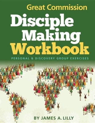 Great Commission Disciple Making Workbook  -     By: James A. Lilly
