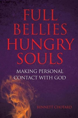 Full Bellies Hungry Souls  -     By: Bennett Chotard