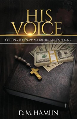 Getting to Know My Father Series (Kenny's Story) Book Two - His Voice  -     By: D.M. Hamlin