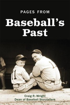 Pages from Baseball's Past  -     By: Craig R. Wright