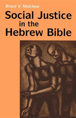 Social Justice In The Hebrew Bible   -     By: Bruce V. Malchow