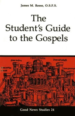 The Student's Guide to the Gospels    -     By: James M. Reese