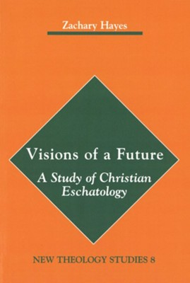 Visions of a Future: The Study of Christian Eschatology  -     By: Zachary Hayes