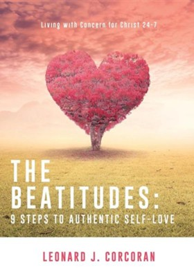 The Beatitudes: 9 Steps to Authentic Self-Love  -     By: Leonard J. Corcoran