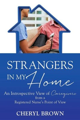 Strangers in My Home  -     By: Cheryl Brown