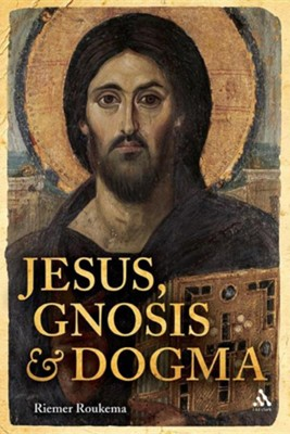 Jesus, Gnosis and Dogma  -     By: Riemer Roukema, Saskia Deventer-Metz