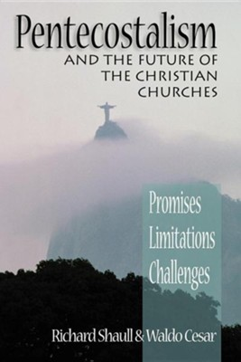 Pentecostalism and the Future of the Christian Churches   -     By: Richard Shaull, Waldo Cesar